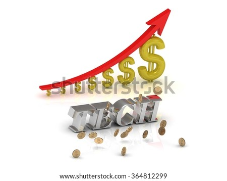 TECH bright silver letters and graphic growing dollars and red arrow on a white background