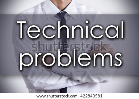 Technical problems - Closeup of a young businessman with text - business concept - horizontal image
