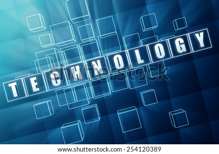technology - text in 3d blue glass boxes with white letters, technical industry concept - stock photo