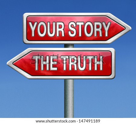telling the truth or tell your true story stop lying no lies search my own real stories - stock photo