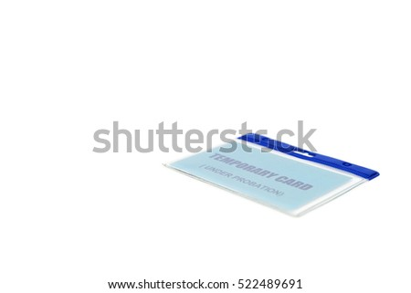 Temporary Card isolated on white background with clipping path.