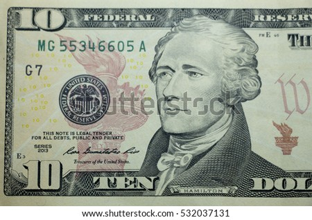 Ten dollar bill (10 usd) closeup macro, Alexander Hamilton portrait, united states money close up, 2013 series