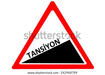 tension Turkish tansiyon increasing warning road sign isolated on white - stock photo