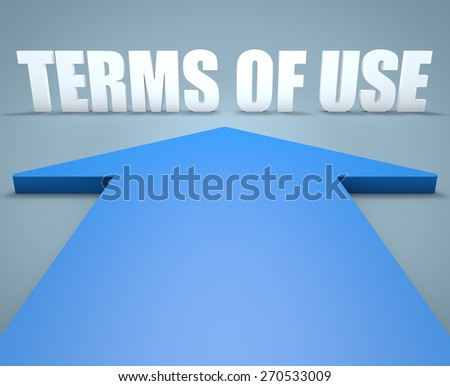 Terms of use - 3d render concept of blue arrow pointing to text. - stock photo