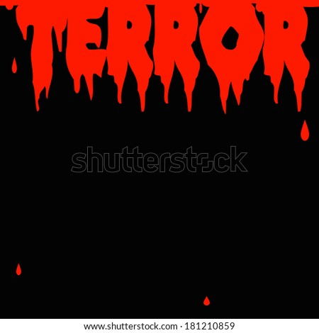 terror spelled out in blood, red on black illustration - stock photo