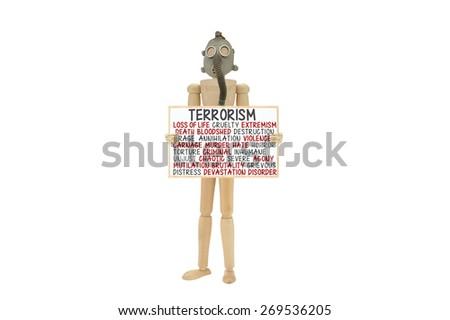 Terrorism (Death, Torture, Extremism, Devastation, Murder, Annihilation, Inhumane, Violence, Bloodshed, Hate, Chaotic, Disorder, Cruel wood mannequin gas mask blackboard isolated on white background - stock photo