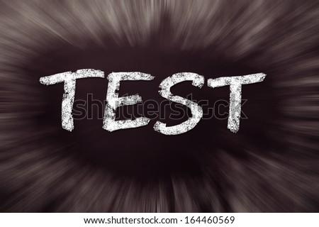 Test handwritten with white chalk on a blackboard  - stock photo