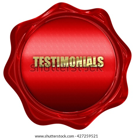 testimonials, 3D rendering, a red wax seal - stock photo