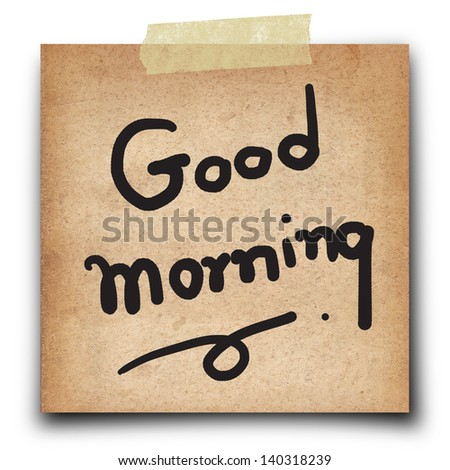 text good morning on shot note vintage grunge paper isolate on white background