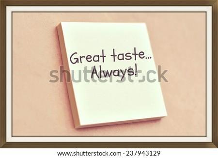 Text great taste always on the short note texture background - stock photo