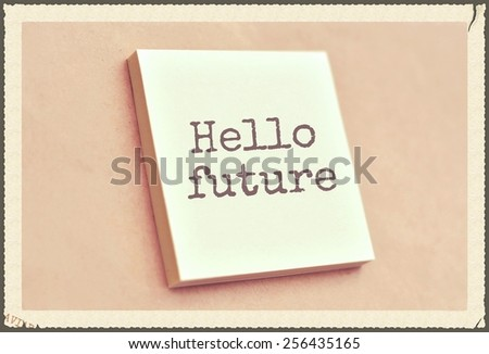 Text hello future on the short note texture background - stock photo