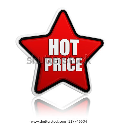 text hot price in 3d red star banner like button, business concept