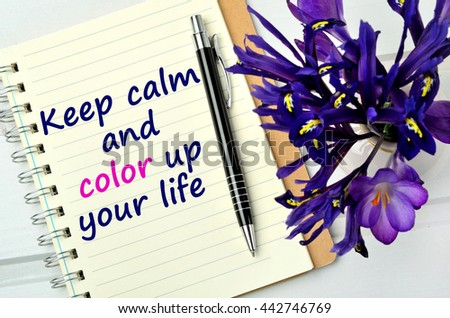 Text Keep calm and color up your life on notebook
