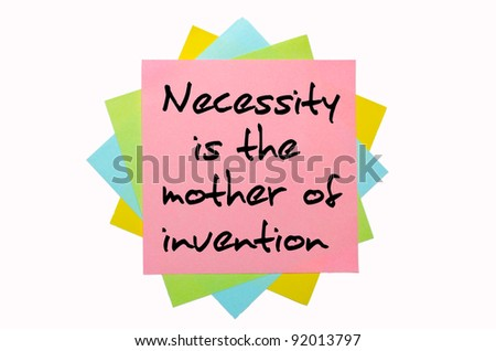 "text "" Necessity is the mother of invention "" written by hand font on bunch of colored sticky notes"