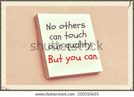 Text no others can touch our quality but you can on the short note texture background - stock photo