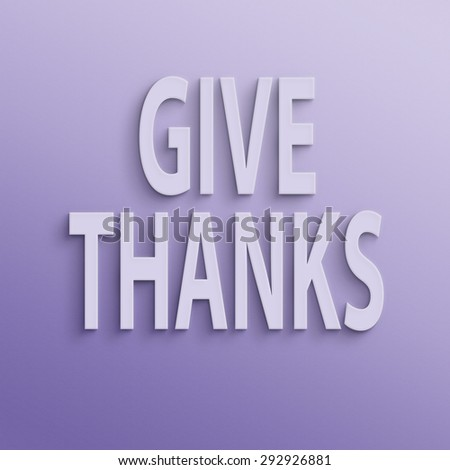 text on the wall or paper, give thanks - stock photo