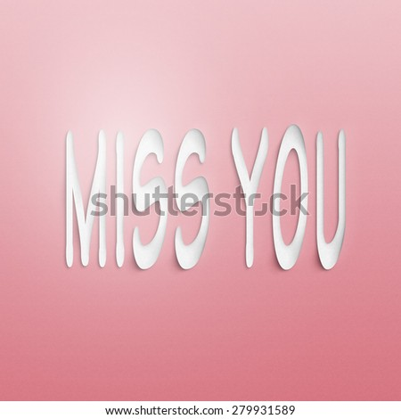 text on the wall or paper, miss you - stock photo