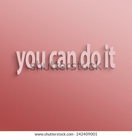 text on the wall or paper, you can do it - stock photo