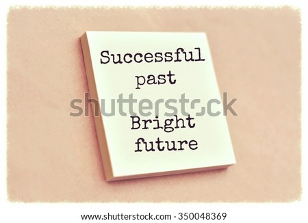 Text successful past bright future on the short note texture background - stock photo