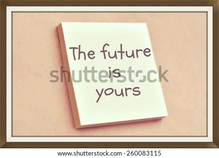 Text the future is yours on the short note texture background - stock photo