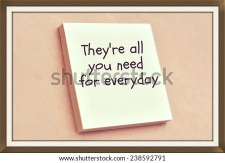 Text they're all you need for everyday on the short note texture background - stock photo