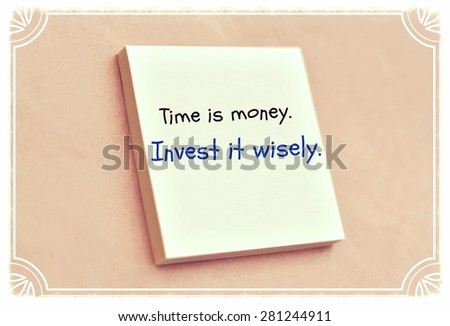 Text time is money invest it wisely on the short note texture background - stock photo