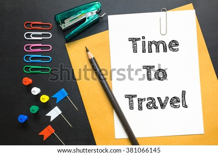 Text Time to travel on white paper / business concept