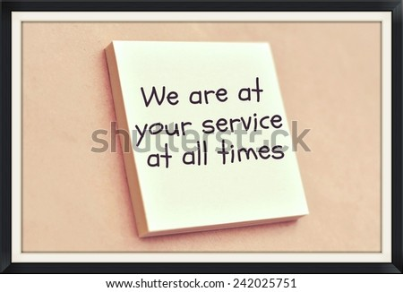 Text we are at your service at all times on the short note texture background - stock photo