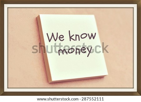 Text we know money on the short note texture background - stock photo