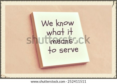 Text we know what it means to serve on the short note texture background - stock photo