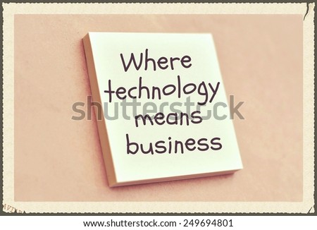 Text where technology means business on the short note texture background - stock photo