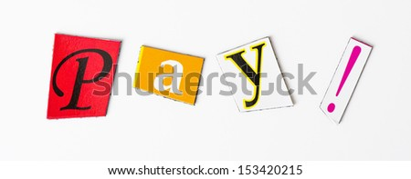 Text with the word pay in blackmail style - stock photo