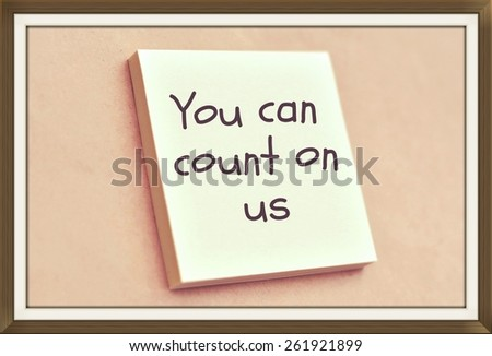 Text you can count on us on the short note texture background - stock photo