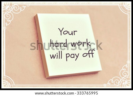 Text your hard work will pay off on the short note texture background - stock photo