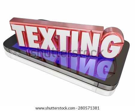 Texting word in red 3d letters on a smart or cell phone to illustrate sending textual messages in wireless communication