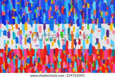 Texture, background and Colorful Image of an original Abstract Painting on Canvas. (Flag of France)