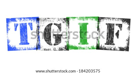 TGIF, thank god it's Friday, composed from single letter stamps, vintage grunge design, isolated on white background. - stock photo