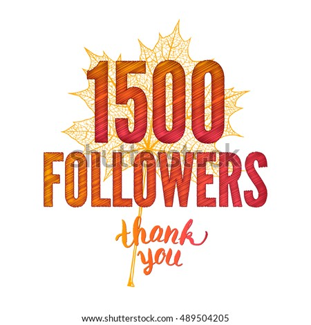 Thank you 1500 followers card. Thanks design template for network friends and followers. Image for Social Networks. Web user celebrates subscribers and followers. One thousand and a half followers