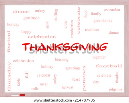 Thanksgiving Word Cloud Concept on a Whiteboard with great terms such as dinner, harvest, holiday, turkey and more. - stock photo