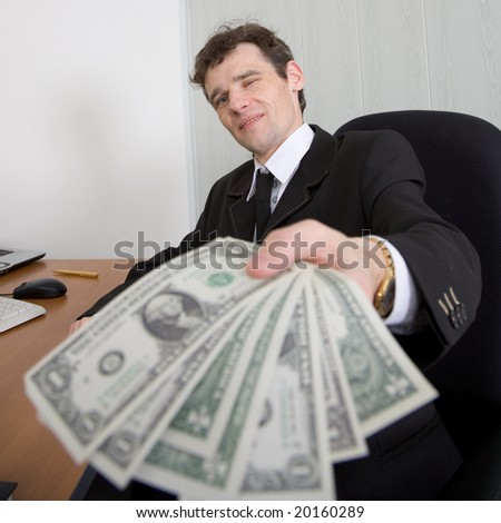 The artful businessman stretches you an armful of money