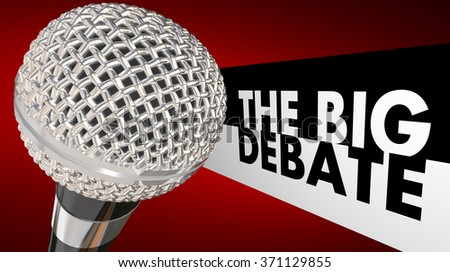 The Big Debate words next to a microphone to illustrate a televised or radio discussion, arguement or dispute between two or more parties, people or political candidates - stock photo
