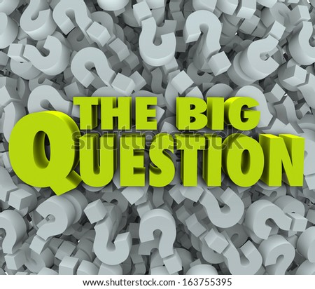 The Big Question words on a 3d question mark background to illustrate a problem, mystery or challenge you need answered or solved - stock photo