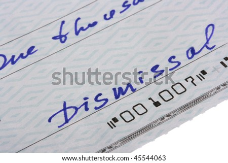 The check is written out at dismissal of the employee with the message on dismissal.