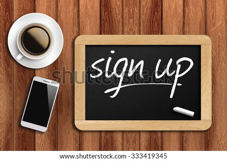 The coffee, phone  and chalkboard with word sign up - stock photo