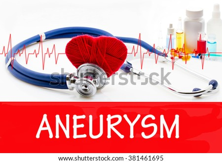 The diagnosis of aneurysm. Phonendoscope and vaccine with drugs. Medical concept. - stock photo