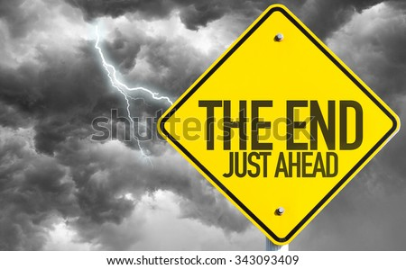The End Just Ahead sign with a bad day - stock photo