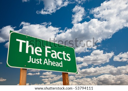 The Facts, Just Ahead Green Road Sign with Copy Room Over The Dramatic Clouds and Sky. - stock photo