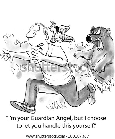 "The Guardian Angel abandons her charge and says, ""I'm your Guardian Angel, but I choose to let you handle this yourself""."
