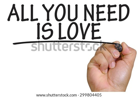 The hand writing all you need is love