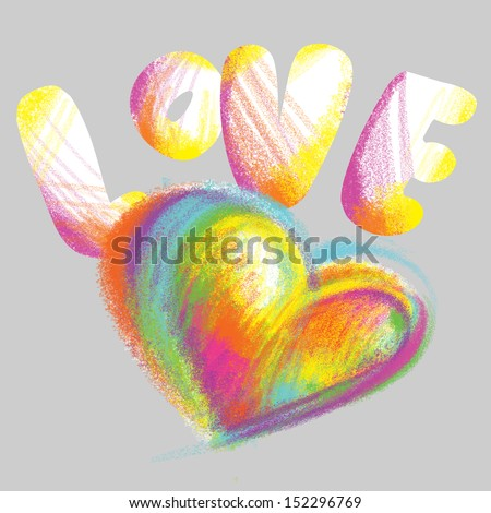 The heart and the word love drawn with colored chalk on a gray background. Reminds child's drawing on the street. Graffiti in grunge style. Wedding, Valentine's Day. Greeting card, happiness. Rough  - stock photo
